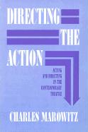 Directing the Action: Acting and Directing in the Contemporary Theatre
