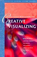 Effective Meditations for Creative Visualizing