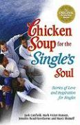Chicken Soup for the Single's Soul: Stories of Love and Inspiration for the Single, Divorced and Widowed