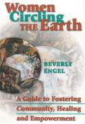 Women Circling the Earth: A Guide to Fostering Healing, Community and Empowerment