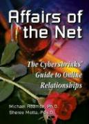 Affairs of the Net: The Cybershrinks' Guide to Online Relationships