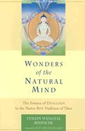 Wonders of the Natural Mind, New Edition: The Essence of Dzogchen in the Native Bon Tradition of Tibet