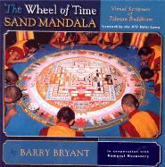 The Wheel of Time Sand Mandala, New Revised Edition: Visual Scripture of Tibetan Buddhism