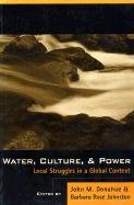 Water, Culture, and Power: Local Struggles in a Global Context