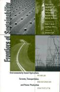 Frontiers of Sustainability: Environmentally Sound Agriculture, Forestry, Transportation, and Power Production