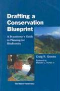 Drafting a Conservation Blueprint: A Practitioner's Guide to Planning for Biodiversity