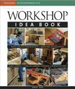 Workshop Idea Book (Taunton Woodworking)