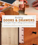 Building Doors & Drawers: A Complete Guide to Design and Construction