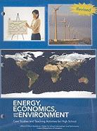 Energy, Economics, and the Environment: Case Studies and Teaching Activities for High School
