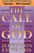 The Call of God: Since I Have Been Called to Preach, Now What?