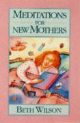 Meditations for New Mothers [With Ribbon Mark]