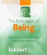 The Realization of Being: A Guide to Experiencing Your True Identity (Power of Now)