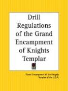 Drill Regulations of the Grand Encampment of Knights Templar