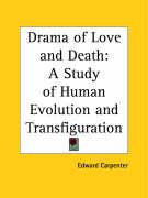 Drama of Love and Death: A Study of Human Evolution and Transfiguration