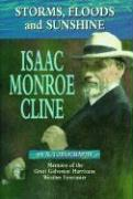 Storms, Floods and Sunshine: Isaac Monroe Cline, an Autobiography