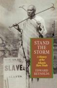 Stand the Storm: A History of the Atlantic Slave Trade