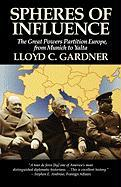 Spheres of Influence: The Great Powers Partition in Europe, from Munich to Yalta