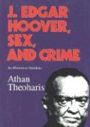 J. Edgar Hoover, Sex, and Crime: An Historical Antidote