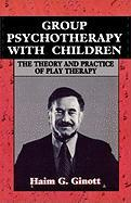 Group Psychotherapy with Children: The Theory and Practice of Play-Therapy