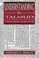 Understanding the Talmud: A Modern Reader's Guide for Study: A Modern Reader's Guide for Study