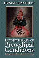 Psychotherapy of Preoedipal Conditions