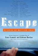 Escape: Stories of Getting Away [With Flaps]