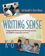 Writing Sense: Integrated Reading and Writing Lessons for English Language Learners, K-8