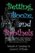 Betting, Booze, and Brothels: Vice, Corruption, and Justice in Jefferson County, Texas