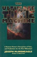 The Ultimate Time Machine: A Remote Viewer's Perception of Time, and Predictions for the New Millennium