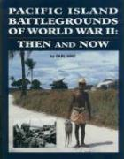 Pacific Island Battlegrounds of World War II: Then and Now