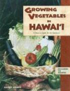 Growing Vegetables in Hawaii: A How-To Guide for the Gardener