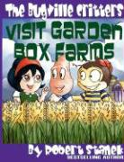 The Bugville Critters Visit Garden Box Farms