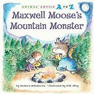 Maxwell Moose's Mountain Monster