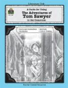 A Guide for Using the Adventures of Tom Sawyer in the Classroom