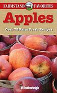 Apples: Over 75 Farm Fresh Recipes