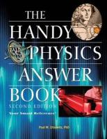 The Handy Physics Answer Book (The Handy Answer Book Series)