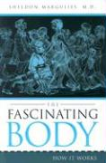 The Fascinating Body: How It Works