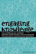 Engaging Knowledge: The Inference of Internet Content Development and Its Meaning for Scientific Learning and Research: The Inference of Internet Cont