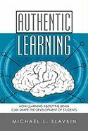 Authentic Learning: How Learning about the Brain Can Shape the Development of Students