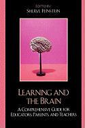 Learning and the Brain: A Comprehensive Guide for Educators, Parents, and Teachers