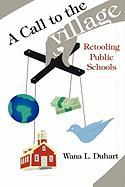 A Call to the Village: Retooling Public Schools