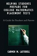 Helping Students Prepare for College Mathematics Placement Tests: A Guide for Teachers and Parents
