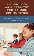 Technology as a Catalyst for School Communities: Beyond Boxes and Bandwidth