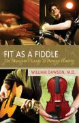 Fit as a Fiddle: The Musician's Guide to Playing Healthy