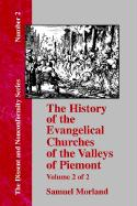The History of the Evangelical Churches of the Valleys of Piemont: Volume 2