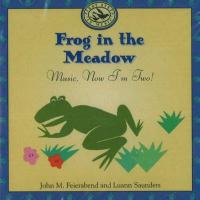 Frog in the Meadow: Music, Now Im Two!