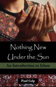 Nothing New Under the Sun: An Introduction to Islam
