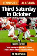 Third Saturday in October: The Game-By-Game Story of the South's Most Intense Football Rivalry