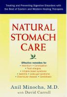 Natural Stomach Care: Treating and Preventing Digestive Disorders Using the Best of Eastern and Western Healing Therapies