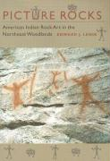 Picture Rocks: American Indian Rock Art in the Northeast Woodlands